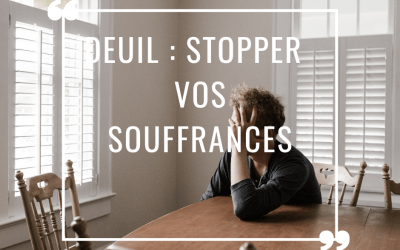 Deuil : stopper vos souffrances