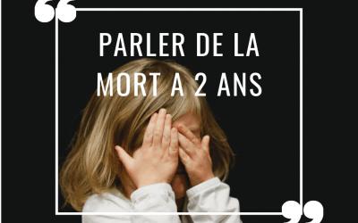 Parler de la mort à 2 ans